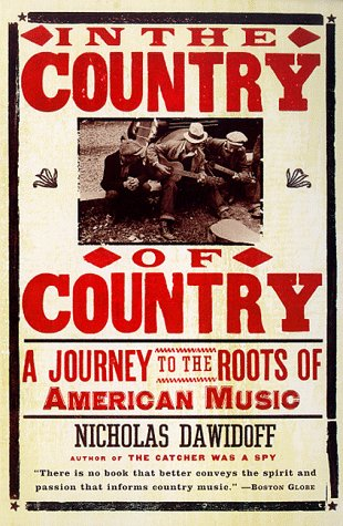 In The Country of Country. Nicholas Dawidoff. 1997